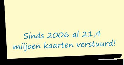 Sinds 2006 al 21,4 miljoen kaarten verstuurd!