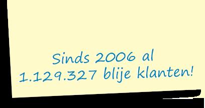 Sinds 2006 al 1.129.327 blije klanten!